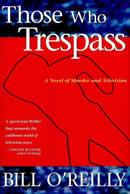 Those Who Trespass Bill O'Reilly