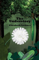 The Understory Elizabeth Leiknes