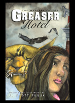 The Mystery of the Greaser Hotel August 15, 2014